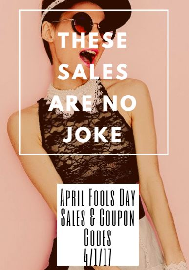 April Fool S Day Totally Not A Joke Online Sales And Coupons 4 1