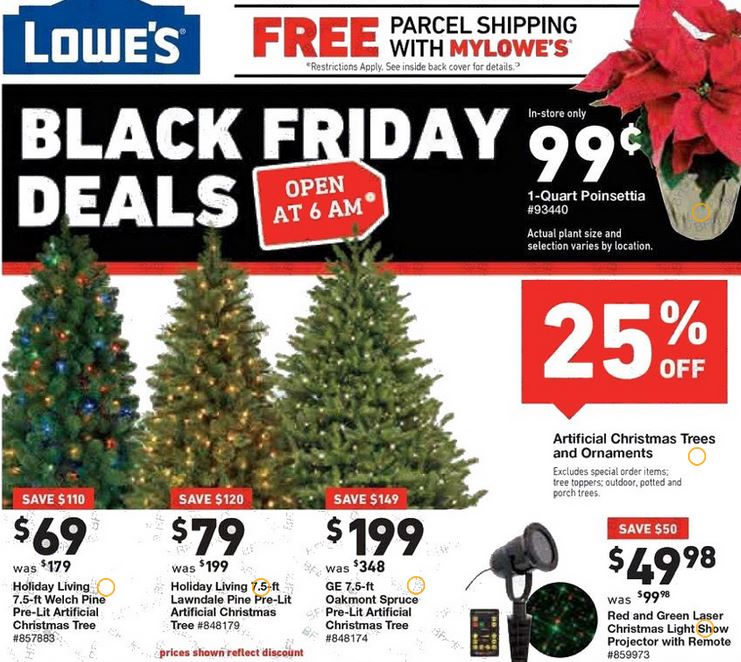 here are lowes black friday deals lowes will not be open on thanksgiving day at all stores open at 6am on friday - Black Friday Deals On Christmas Trees