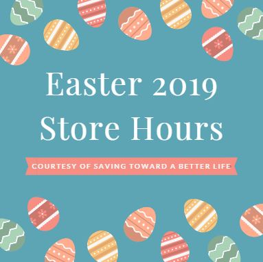 Stores Open on Easter 2019 - Saving Toward A Better Life