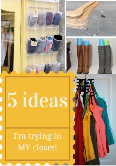 5 Ideas I'm Trying in My Closet