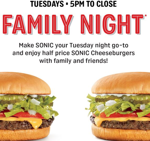 **TONIGHT** Sonic Family Night: 1/2 Price Cheeseburgers